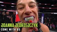 Come With Us - Joanna Jedrzejczyk