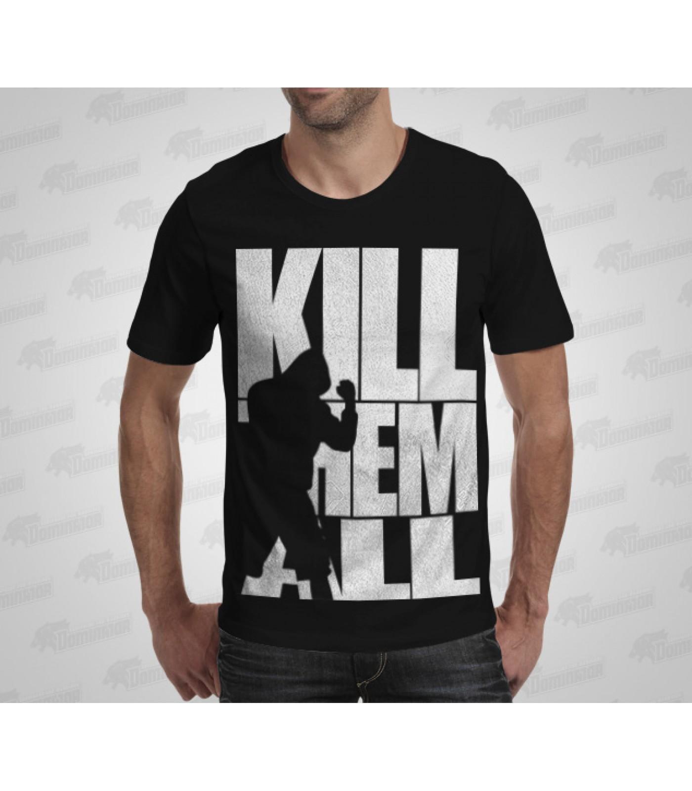 Dominator - Тениска - Kill Them All